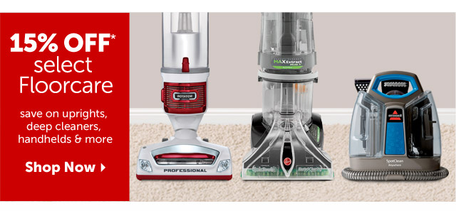15% Off select Floorcare - save on uprights, deep cleaners, handhelds and more - Shop Now