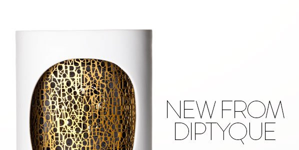 NEW FROM DIPTYQUE