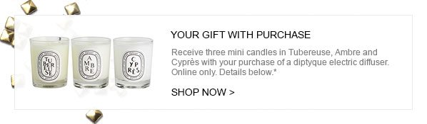 YOUR GIFT WITH PURCHASE - Receive three mini candles in Tubereuse, Ambre and Cyprés with your purchase of a diptyque electric diffuser. Online only. Details below.*