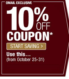 OMAIL - 10% OFF COUPON* - START SAVING - Use this... (from October 25-31)