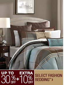 UP TO 30% OFF + EXTRA 10% OFF SELECT FASHION BEDDING**