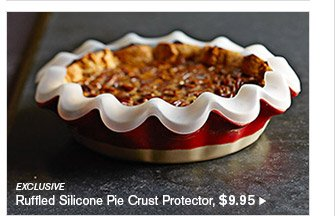 EXCLUSIVE -- Ruffled Silicon Pie Crust Protector, $9.95
