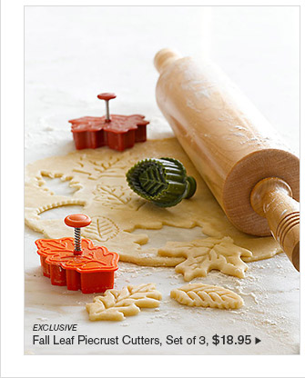 EXCLUSIVE -- Fall Leaf Piecrust Cutters, Set of 3, $18.95