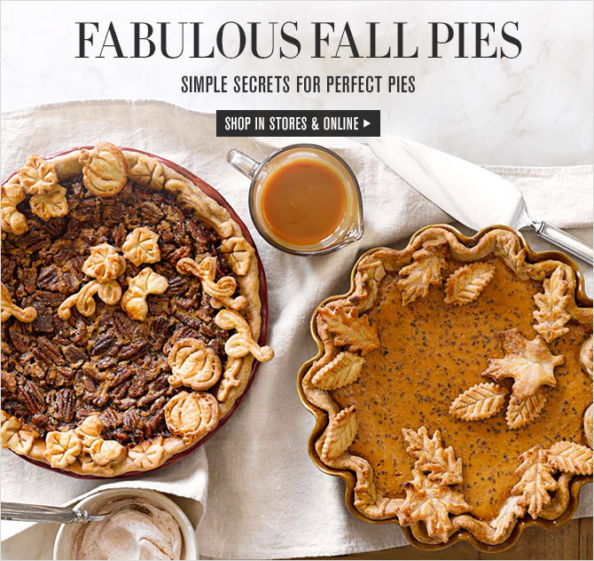 FABULOUS FALL PIES -- SIMPLE SECRETS FOR PERFECT PIES -- SHOP IN STORES & ONLINE