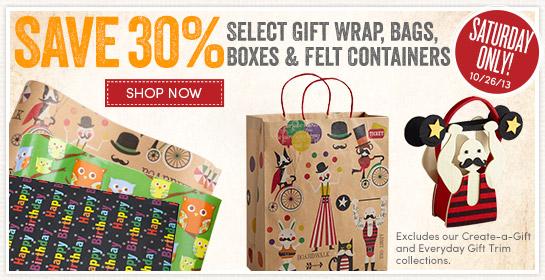 Today Only - Save 30% on Select Gift Wrap, Bags, Boxes & Felt Containers