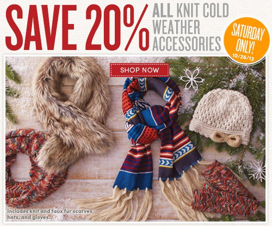 Today Only -Save 20% on All Knit Cold Weather Accessories