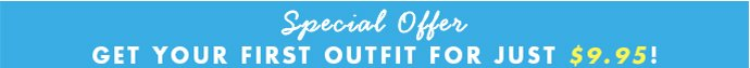 Special Offer! Get Your First Outfit Free!