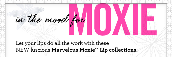 NEW Marvelous Moxie Lip collections