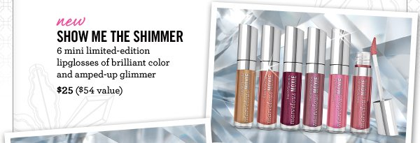 NEW Show Me the Shimmer, $25 ($54 value)