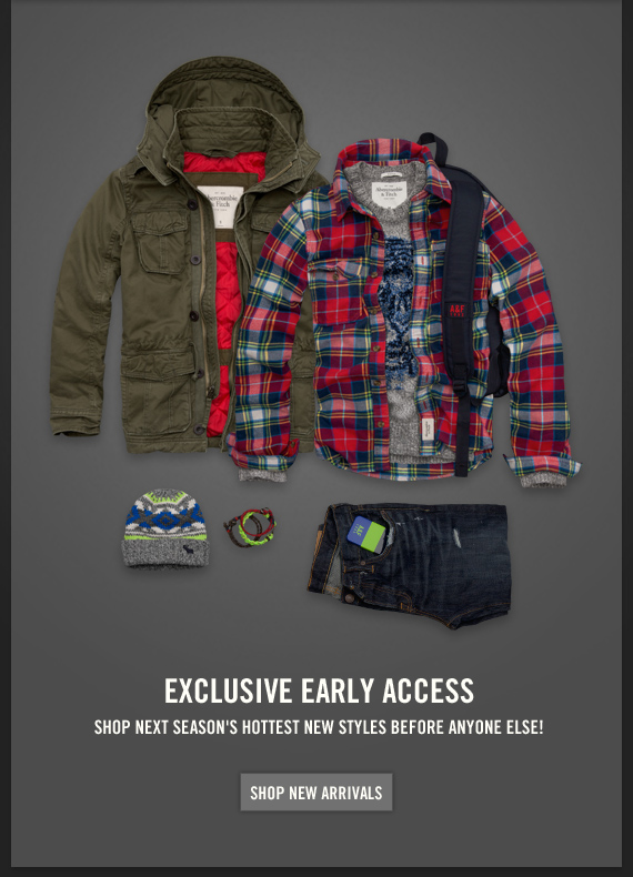 EXCLUSIVE EARLY ACCESS SHOP NEXT SEASON'S HOTTEST NEW STYLES BEFORE ANYONE ELSE! SHOP NEW ARRIVALS