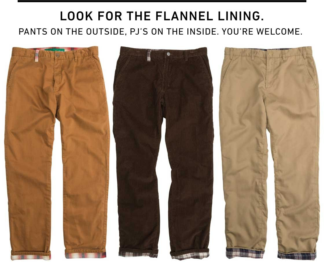 Look For the Flannel Lining: New Pants