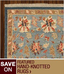 Save on Featured Hand-Knotted Rugs