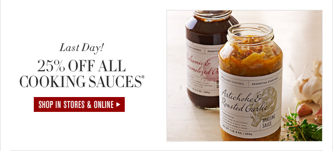 Last Day! - 25% OFF ALL COOKING SAUCES* - SHOP IN STORES & ONLINE
