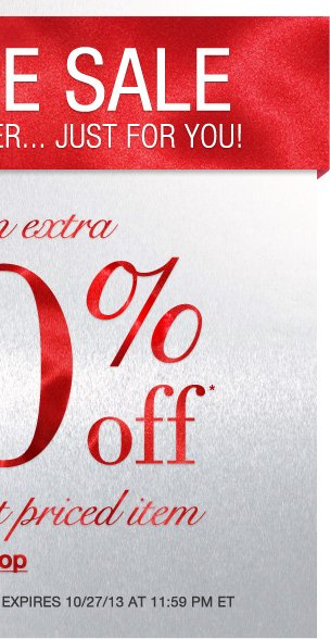 An Exclusive offer just for you! Take an Extra 30% off your highest priced item! Use RDPRIVATE. Expires 10/27/13