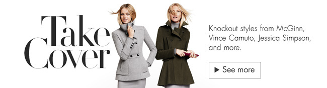 Knockout outerwear styles from McGinn, Vince Camuto, Jessica Simpson, and more.