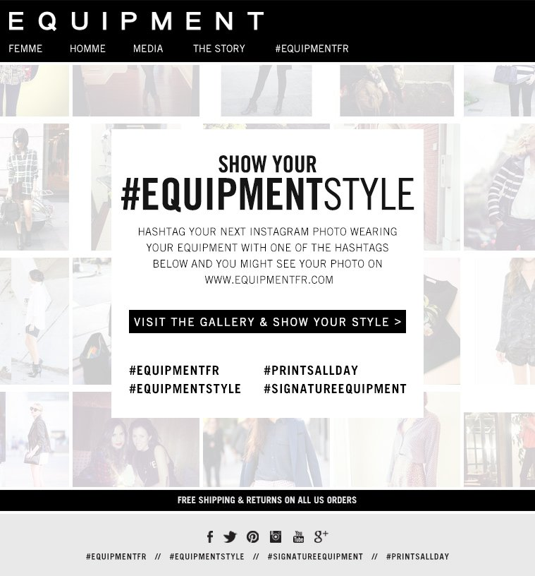 SHOW YOUR #EQUIPMENTSTYLE HASHTAG YOUR NEXT INSTAGRAM PHOTO WEARING YOUR EQUIPMENT WITH ONE OF THE HASHTAGS BELOW AND YOU MIGHT SEE YOUR PHOTO ON WWW.EQUIPMENTFR.COM VISIT THE GALLERY & SHOW YOUR STYLE>
