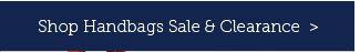 Shop Handbags Sale and Clearance.