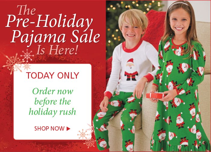 Shop our Pre-Holiday Pajama Sale now