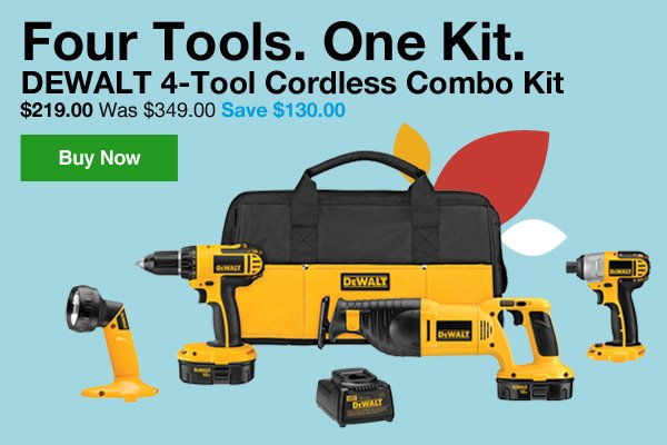 Four Tools.One Kit. DEWALT 4-Tool Cordless Combo Kit $219.00 Was $349.00 Save $130. Buy Now.