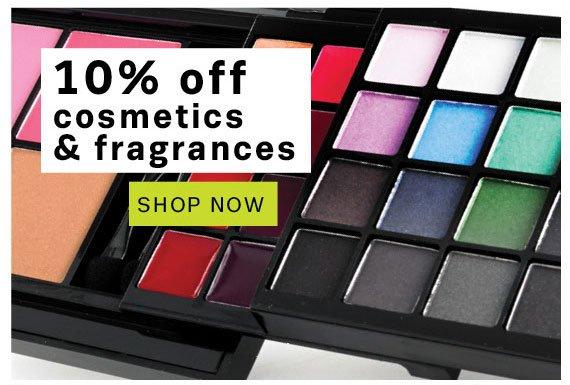Get 10% off cosmetics & fragrances. Shop now