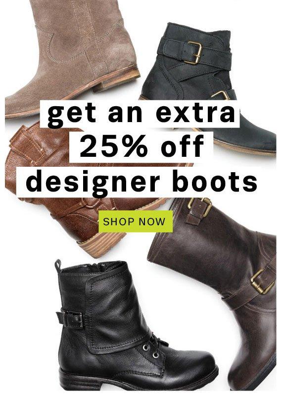 Get an extra 25% off designer boots. Shop now