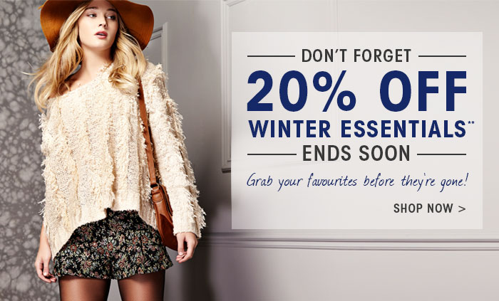 Hurry 20% Off Winter Essentials** Ends Soon. Grab your favourites before they're gone! Shop Now