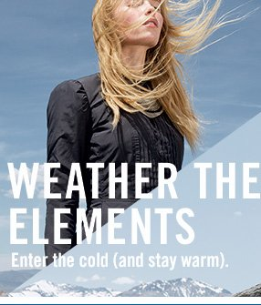 Weather the Elements - Enter the cold (and stay warm).