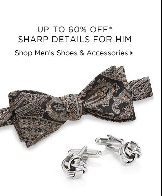 Up To 60% Off* Sharp Details For Him