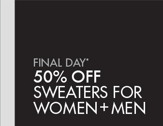 FINAL DAY* 50% OFF SWEATERS FOR WOMEN + MEN