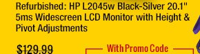 "refurbished: hp l2045w black-silver 20.1"" 5ms widescreen lcd monitor  with height & pivot adjustments"