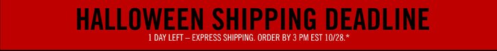 HALLOWEEN SHIPPING DEADLINE
