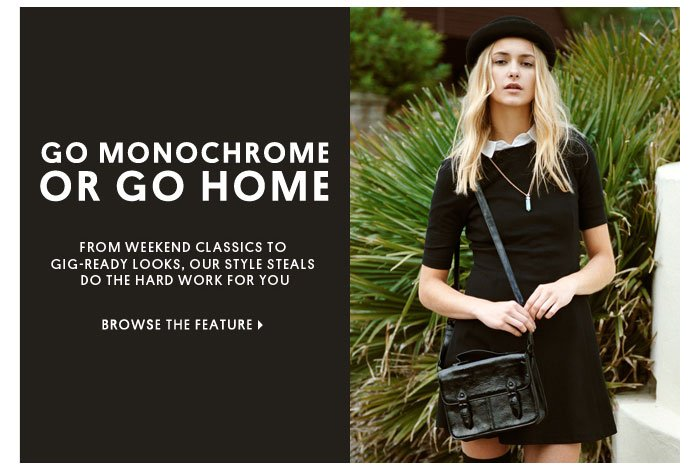 GO MONOCHROME OR GO HOME - BROWSE THE FEATURE