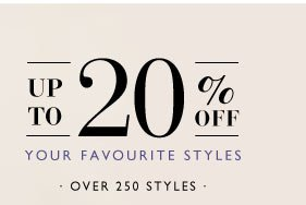 Up to 20% off Customer Favourites