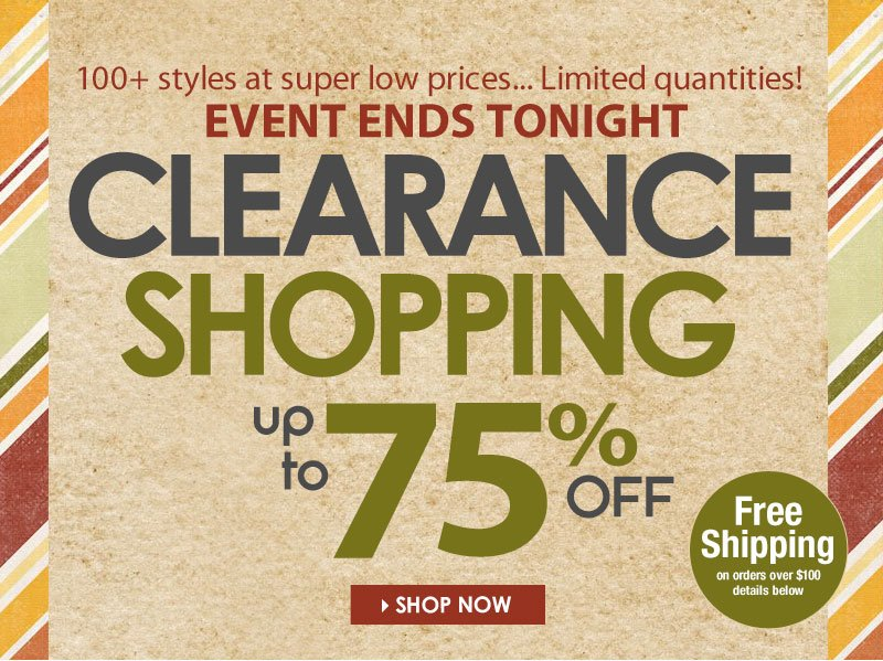 Clearance Sale, UP TO 75% OFF, Ends Tonight!