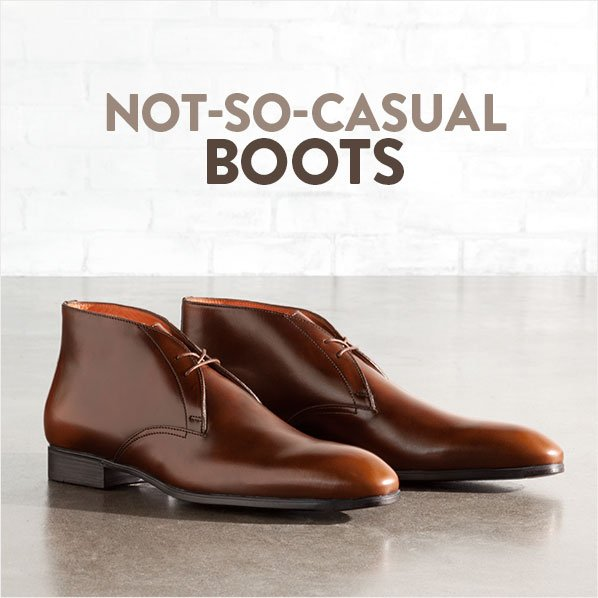 NOT-SO-CASUAL BOOTS
