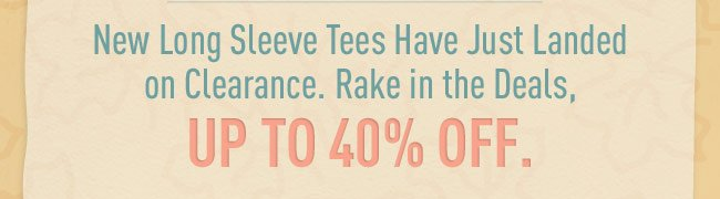 New Long Sleeve Tees Have Just Landed on Clearance.