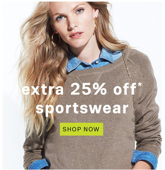 Extra 25% off* sportswear. Shop Now.
