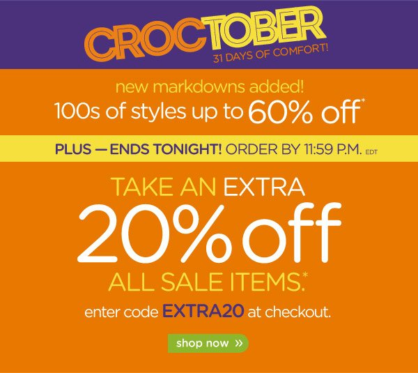 Croctober 31 Days Of Comfort! new markdowns added! 100s of styles up to 60% off* Take An Extra 20% off All Sale Items*. shop now