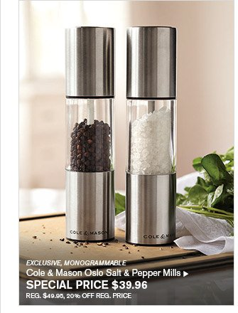 EXCLUSIVE, MONOGRAMMABLE - Cole & Mason Oslo Salt & Pepper Mills - SPECIAL PRICE $39.96 - REG. $49.95, 20% OFF REG. PRICE