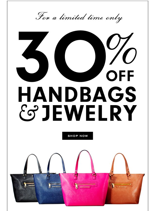 30% OFF HANDBAGS AND JEWELRY.  SHOP NOW.