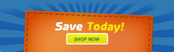 Save Today - Shop Now