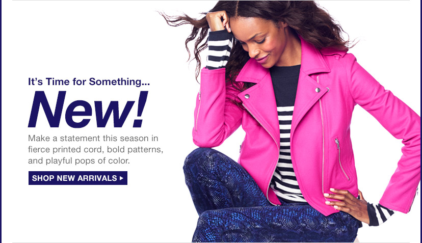 It's Time for Something.. New! | SHOP NEW ARRIVALS