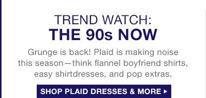 TREND WATCH: THE 90s NOW | SHOP PLAID DRESSES & MORE