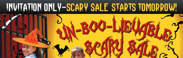 Invitation Only - Sccary Sale Starts Tomorrow! Un-Boo-Lievable Scary Sale 15% OFF Entire Site 48 hrs only!