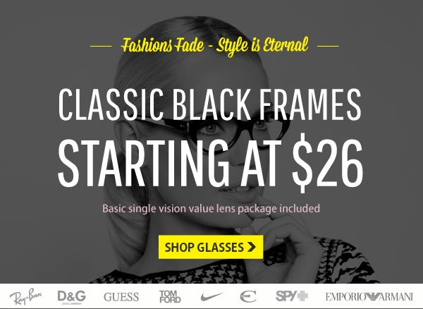 Style is Eternal. Classic Black Frames Start at $26!