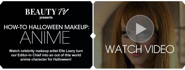 Beauty TV Daily Video How-To Halloween Makeup: Anime  Watch celebrity makeup artist Elle Leary turn our Editor-in Chief into an out of this world anime character for Halloween! Watch Video>>