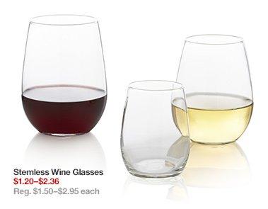 Stemless Wine Glasses $1.20-$2.36 Reg.  $1.50-$2.95 each