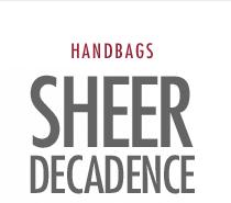 Sheer Decadence