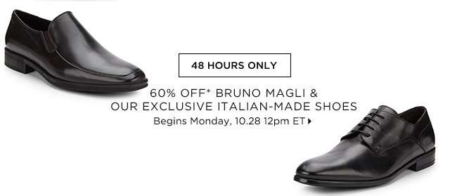 60% Off* Bruno Magli & Our Exclusive Italian-Made Shoes...Shop  Now