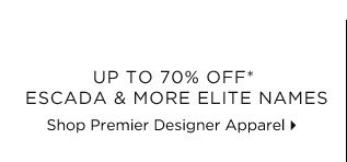 Up To 70% Off* Escada & More Elite Names